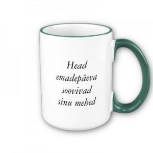 481b70bd1c6 Emadepäeva ühed populaarseimad kingitused lisaks fotodega tassidele on  ilusate sõnumiteda kruusid. Igal hommikul kui ema või vanaema joob kohvi  või teed, ...